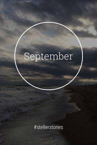 September #stellerstories
