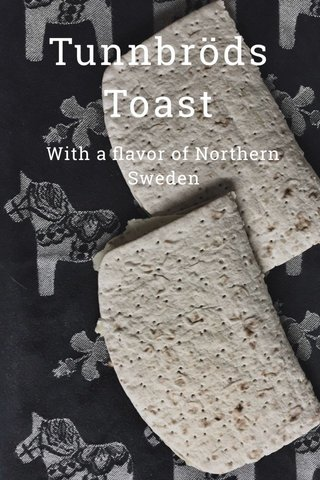 Tunnbröds Toast With a flavor of Northern Sweden