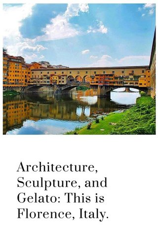 Architecture, Sculpture, and Gelato: This is Florence, Italy.