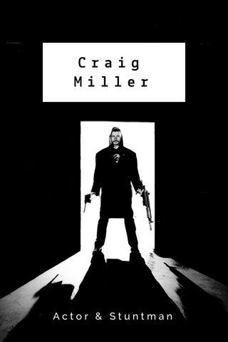 Craig Miller Actor & Stuntman