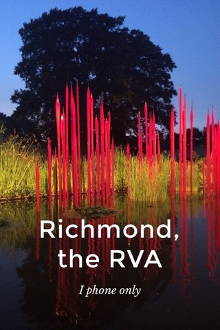 Richmond, the RVA I phone only