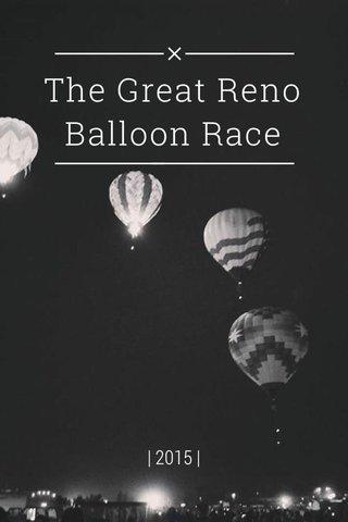The Great Reno Balloon Race | 2015 |