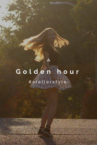 Golden hour #stellerstyle