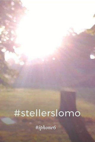#stellerslomo #iphone6