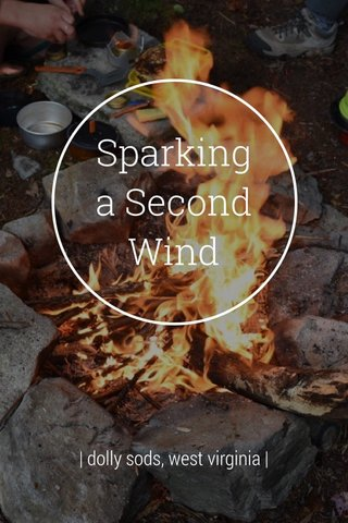 Sparking a Second Wind | dolly sods, west virginia |