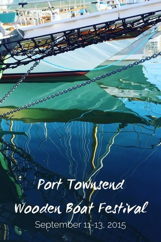 Port Townsend Wooden Boat Festival September 11-13, 2015