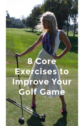 8 Core Exercises to Improve Your Golf Game