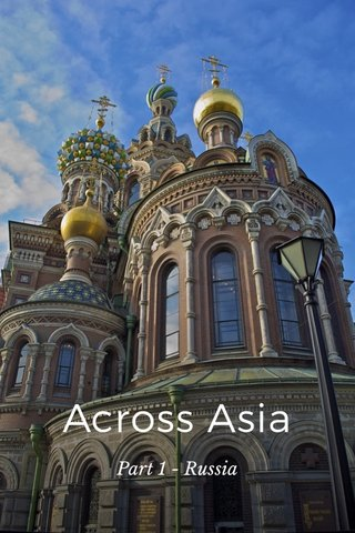 Across Asia Part 1 - Russia