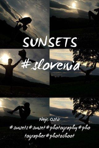 SUNSETS #slovenia Nejc Ostir #sunsets#sunset#photography#photographer#photoshoot