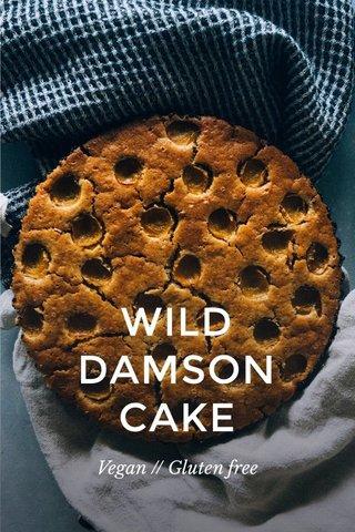 WILD DAMSON CAKE Vegan // Gluten free
