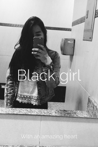 Black girl With an amazing heart