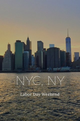 NYC, NY Labor Day Weekend