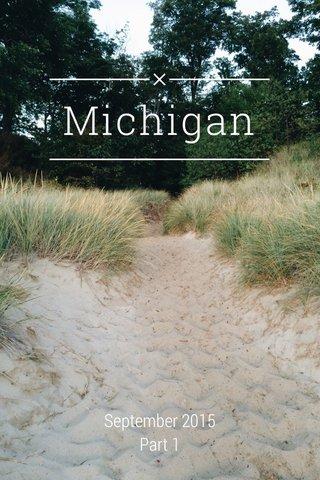 Michigan September 2015 Part 1