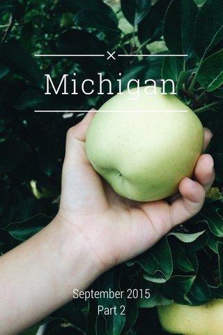 Michigan September 2015 Part 2