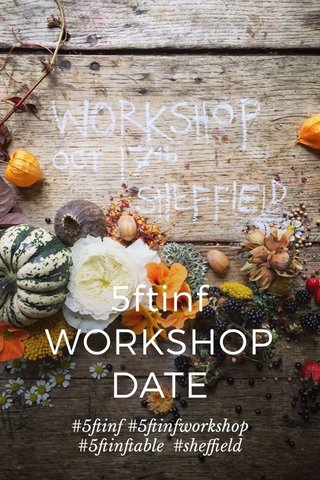 5ftinf WORKSHOP DATE #5ftinf #5ftinfworkshop #5ftinftable #sheffield