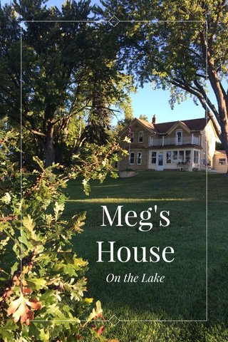 Meg's House On the Lake