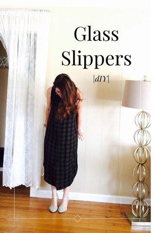 Glass Slippers |dIY|