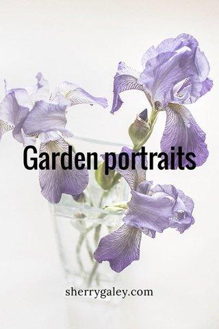Garden portraits sherrygaley.com