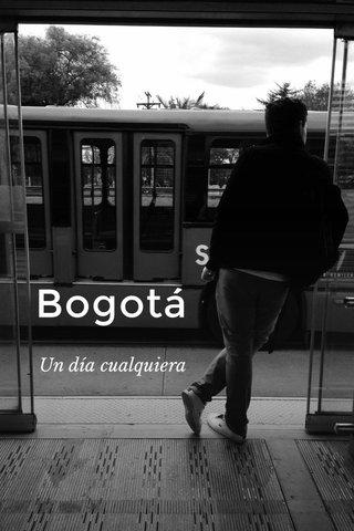 Bogotá Un día cualquiera