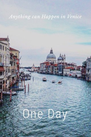 One Day Anything can Happen in Venice