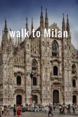 walk to Milan Fotograffio