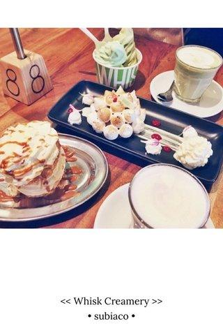 << Whisk Creamery >> • subiaco •