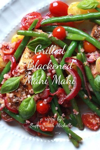Grilled Blackened Mahi Mahi a recipe by Supper with Michelle