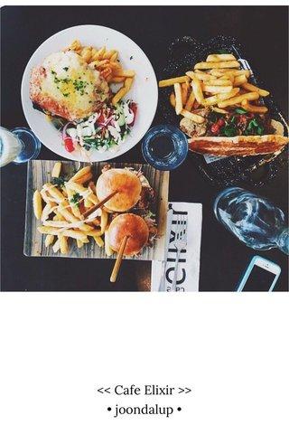 << Cafe Elixir >> • joondalup •