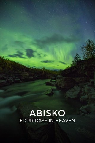 ABISKO FOUR DAYS IN HEAVEN