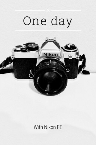 One day With Nikon FE