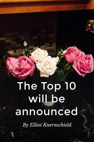 The Top 10 will be announced By Elliot Knernschield
