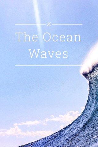 The Ocean Waves