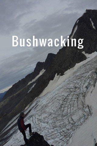 Bushwacking