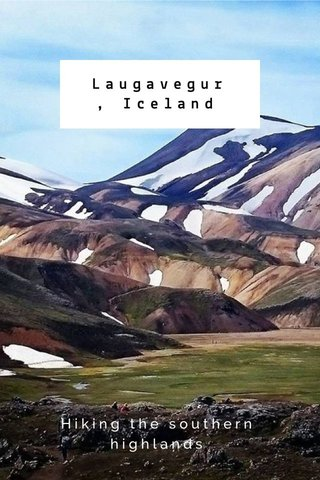 Laugavegur, Iceland Hiking the southern highlands