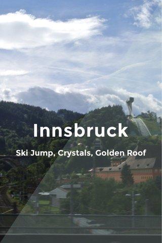Innsbruck Ski Jump, Crystals, Golden Roof