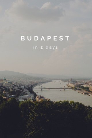 BUDAPEST in 2 days