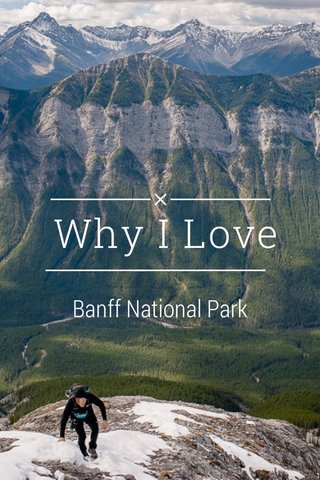 Why I Love Banff National Park