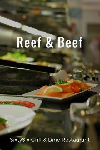 Reef & Beef SixtySix Grill & Dine Restaurant