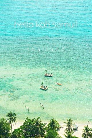 hello koh samui! thailand
