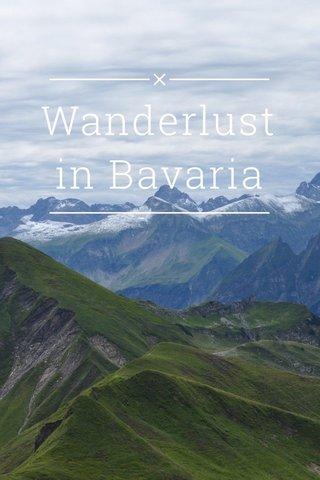 Wanderlust in Bavaria