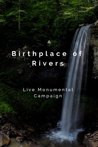 Birthplace of Rivers Live Monumental Campaign