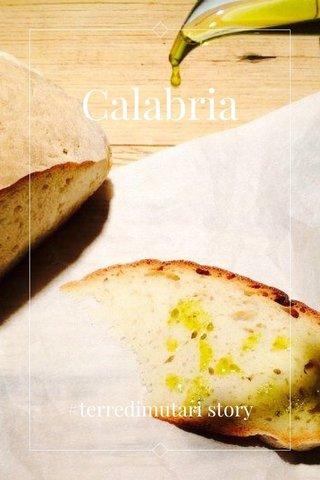 Calabria #terredimutari story