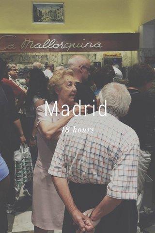 Madrid 48 hours