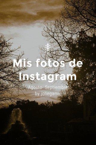Mis fotos de Instagram Agosto- Septiembre by joliegamu