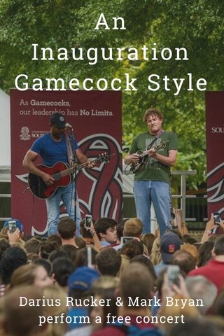 An Inauguration Gamecock Style Darius Rucker & Mark Bryan perform a free concert
