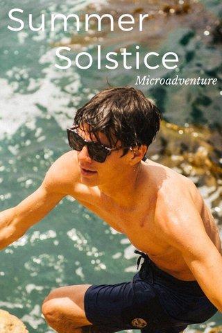 Summer Solstice Microadventure