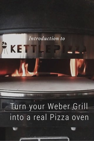 Turn your Weber Grill into a real Pizza oven Introduction to