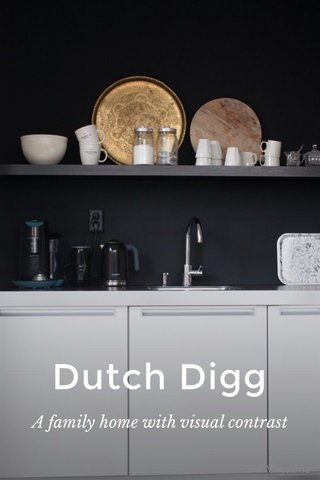 Dutch Digg A family home with visual contrast