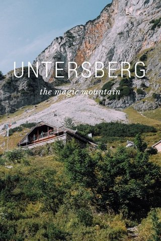 UNTERSBERG the magic mountain