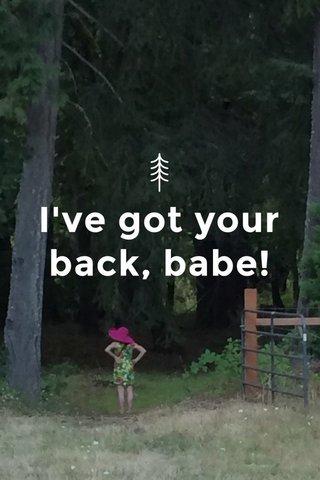 I've got your back, babe!